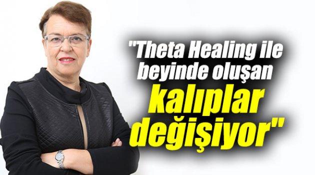 """09 Mayıs 2018""""Theta Healing ile beyinde oluşan kalıplar değişiyor"""""""