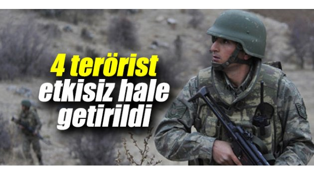 4 terörist öldürüldü!
