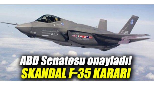 ABD Senatosu onayladı! Skandal F-35 kararı...
