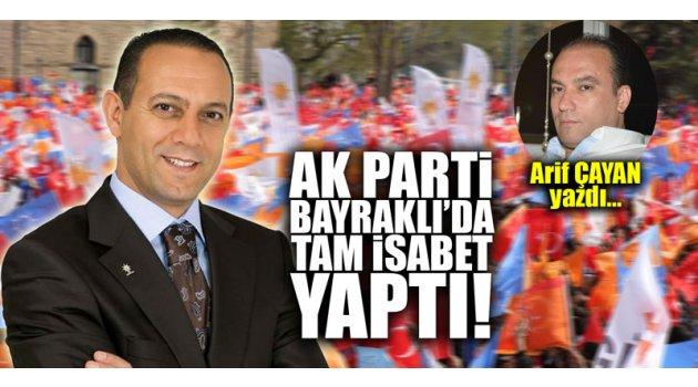 AK Parti Bayraklı 'da tam isabet yaptı!