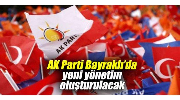 AK Parti Bayraklı'da yeni yönetim oluşturulacak