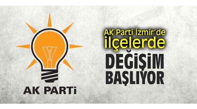 AK Parti İzmir'de ilçelerde 'değişim' başlıyor