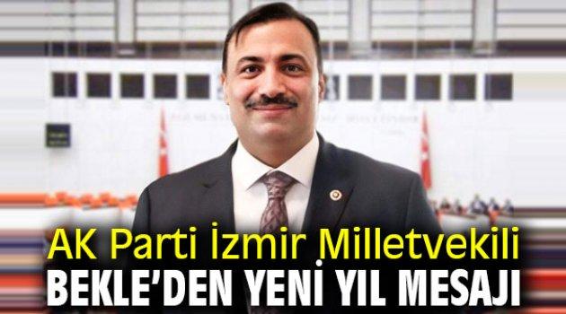 AK Parti İzmir Milletvekili Bekle'den yeni yıl mesajı