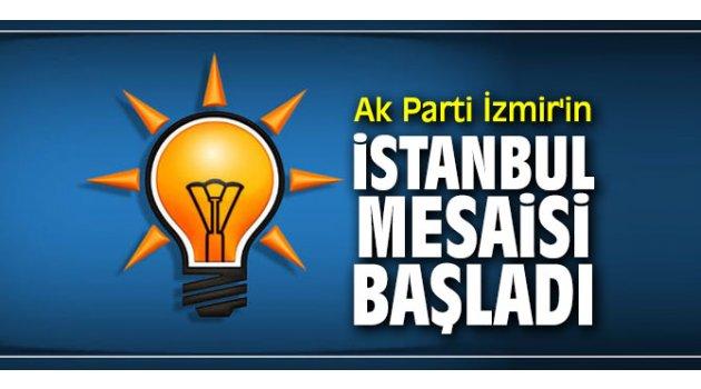 Ak Parti İzmir Teşkilatı İstanbul için çalışmalarına başladı