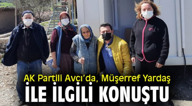AK Partili Avcı'da, Müşerref Yardaş ile ilgili konuştu