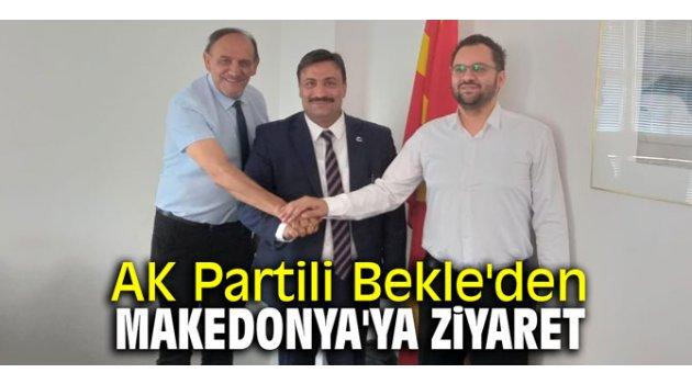 AK Partili Bekle'den Makedonya'ya ziyaret