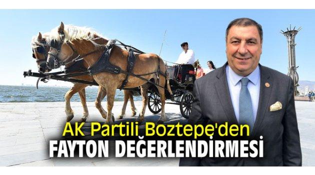 AK Partili Boztepe'den fayton değerlendirmesi