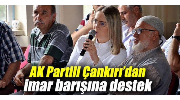 AK Partili Çankırı'dan imar barışına destek
