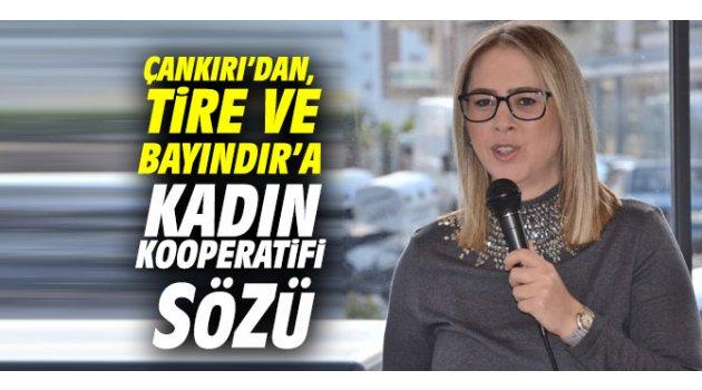 AK Partili Çankırı'dan Tire ve Bayındır'a kadın kooperatifi sözü