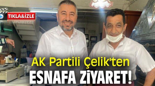 AK Partili Çelik'ten esnafa ziyaret!