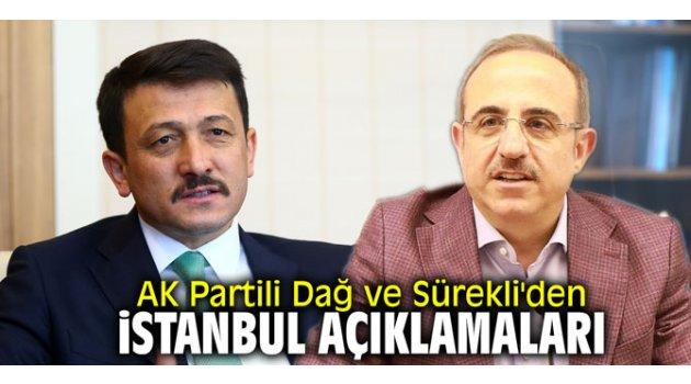 AK Partili Dağ ve Sürekli'den İstanbul açıklamaları