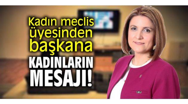 AK Partili Eyce'den başkana, kadınların mesajı!