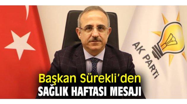 AK Partili Kerem Ali Sürekli'den Sağlık Haftası Mesajı
