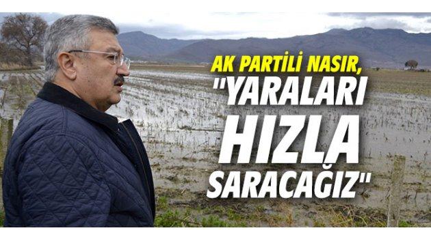 """AK Partili Nasır, """"Yaraları hızla saracağız"""""""