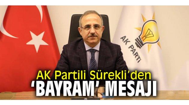 AK Partili Sürekli'den 'Bayram' mesajı