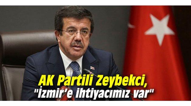 "AK Partili Zeybekci, ""İzmir'e ihtiyacımız var"""