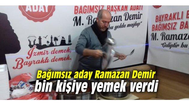 Bağımsız aday Ramazan Demir bin kişiye yemek verdi