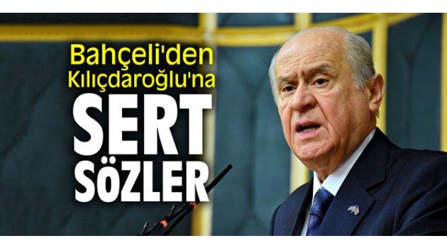 Bahçeli'den Kılıçdaroğlu'na sert sözler!