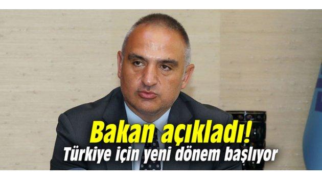 Bakan açıkladı! Türkiye için yeni dönem başlıyor