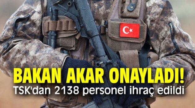 Bakan Akar onayladı! TSK'dan 2138 personel ihraç edildi