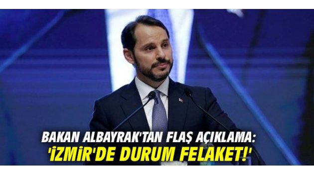 Bakan Albayrak'tan flaş açıklama: 'İzmir'de durum felaket!'