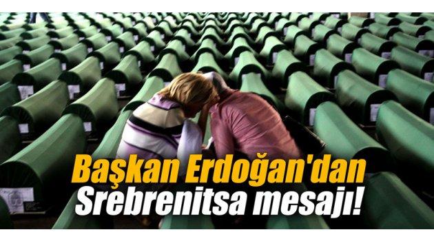Başkan Erdoğan'dan Srebrenitsa mesajı!