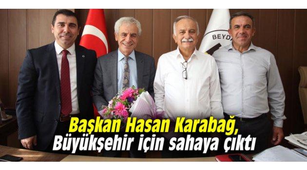 Başkan Hasan Karabağ, Büyükşehir için sahaya çıktı