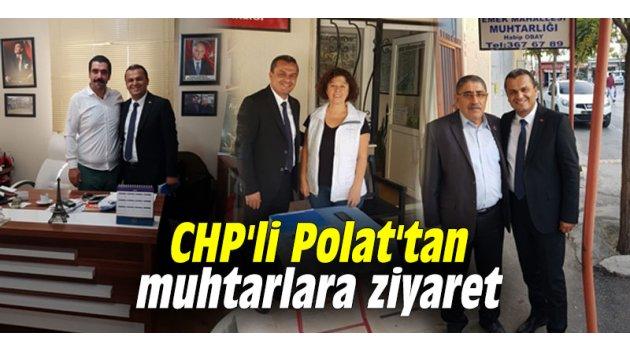 CHP'li Polat'tan muhtarlara ziyaret