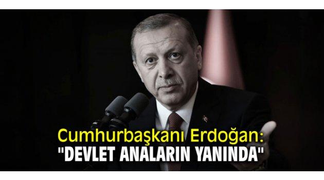 """Cumhurbaşkanı Erdoğan: """"Devlet anaların yanında"""""""