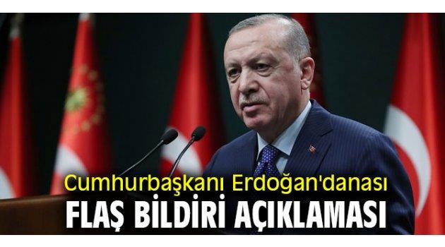Cumhurbaşkanı Erdoğan'dan flaş bildiri açıklaması