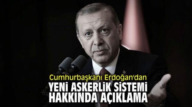 Cumhurbaşkanı Erdoğan'dan yeni askerlik sistemi hakkında açıklama