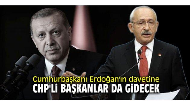 Cumhurbaşkanı Erdoğan'ın davetine CHP'li başkanlar da gidecek