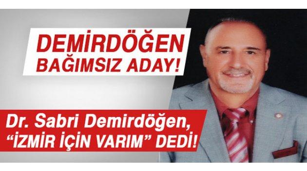 Demirdöğen, Bağımsız İzmir Büyükşehir Belediye Başkanı Adayı
