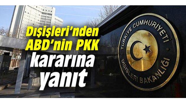 Dışişleri Bakanlığı'ndan ABD'nin PKK kararına yanıt