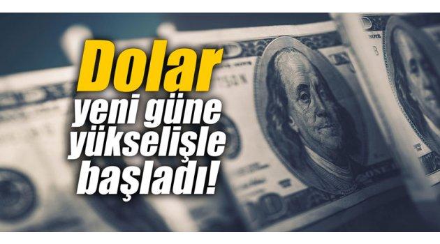 Dolar yeni güne yükselişle başladı!