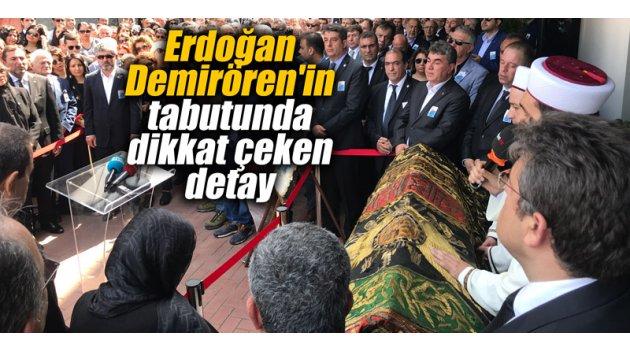 Erdoğan Demirören'in tabutunda dikkat çeken detay