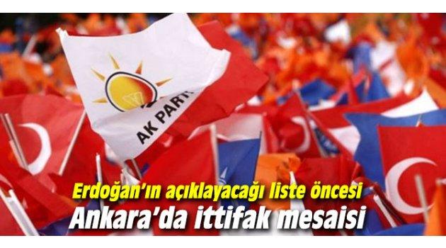 Erdoğan'ın açıklayacağı liste öncesi Ankara'da ittifak mesaisi
