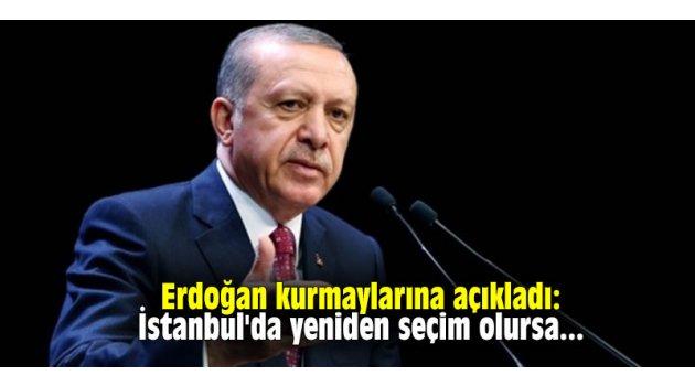 Erdoğan kurmaylarına açıkladı: İstanbul'da yeniden seçim olursa...