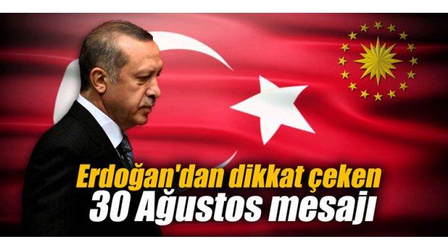Erdoğan'dan dikkat çeken 30 Ağustos mesajı