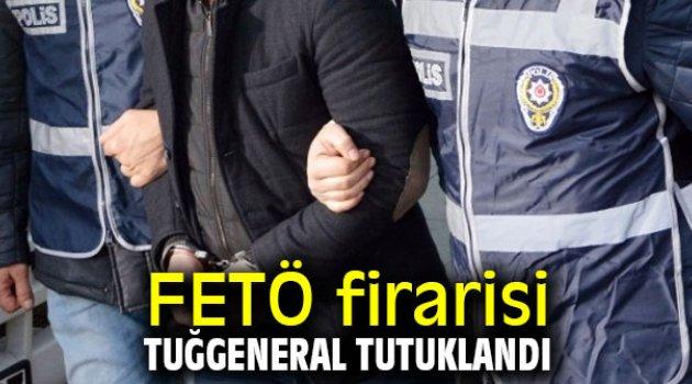 FETÖ firarisi tuğgeneral tutuklandı