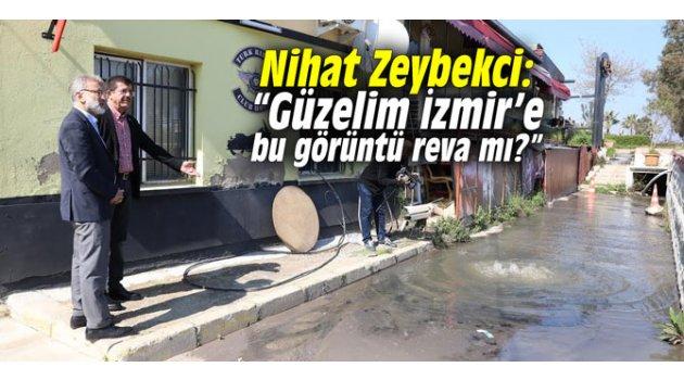 """""""Güzelim İzmir'e bu görüntü reva mı?"""""""