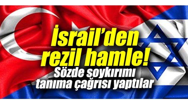 İsrail'den rezil hamle!
