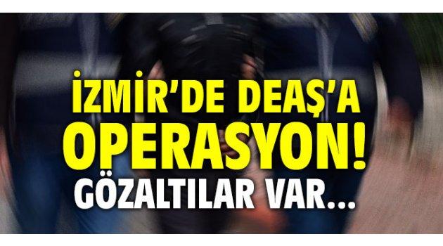 İzmir'de DEAŞ'a operasyon! Gözaltılar var...