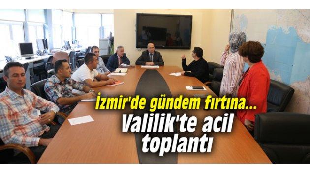 İzmir'de gündem fırtına... Valilik'te acil toplantı