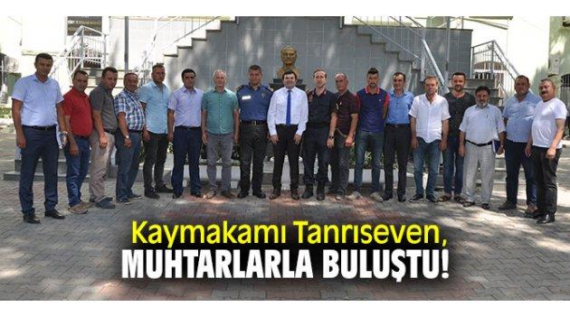 Kaymakamı Dr. HasanTanrıseven, muhtarların sorunlarını dinledi!