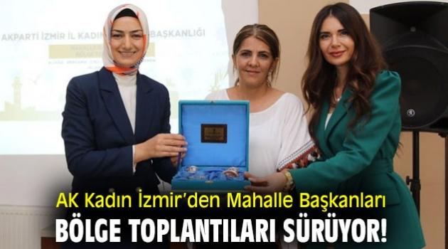 AK Kadın İzmir'den Mahalle Başkanları Bölge Toplantıları sürüyor!