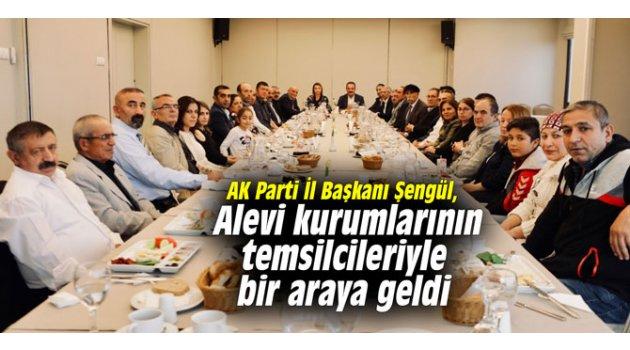 AK Parti İl Başkanı Şengül, Alevi kurumlarının temsilcileriyle bir araya geldi