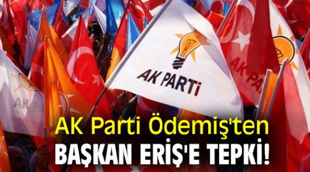 AK Parti Ödemiş'ten Başkan Eriş'e tepki!