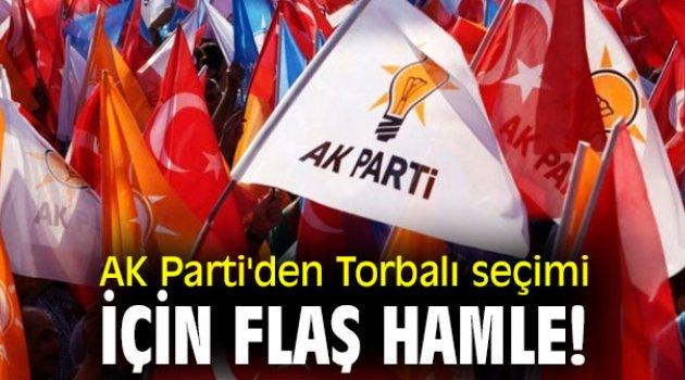 AK Parti'den Torbalı seçimi için flaş hamle!