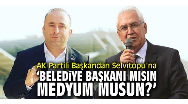 AK Partili Başkandan CHP'li Belediye Başkanına 'Belediye Başkanı mısın, Medyum musun?'